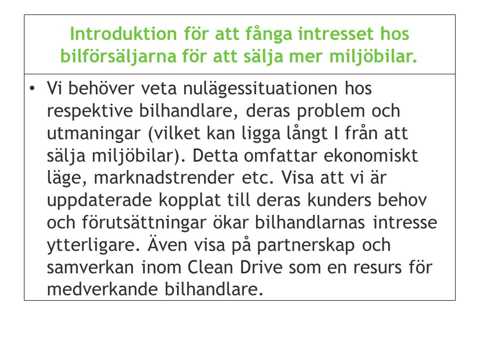www.clean-drive.eu Clean Drive - översikt Bilen behövs men även en bra miljö.