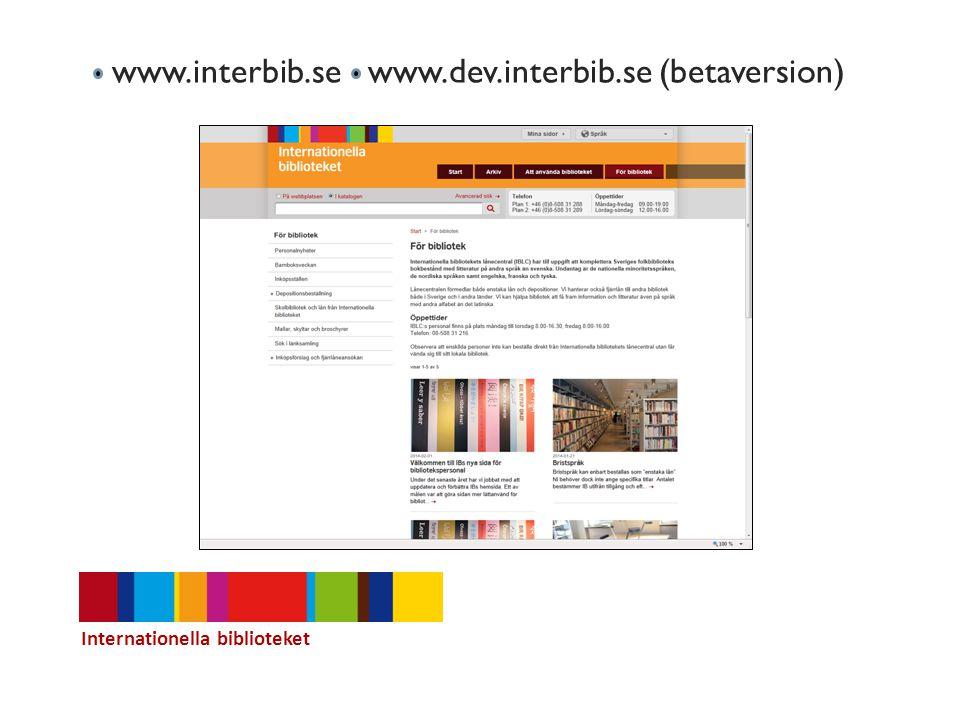 www.interbib.se www.dev.interbib.se (betaversion) Internationella biblioteket