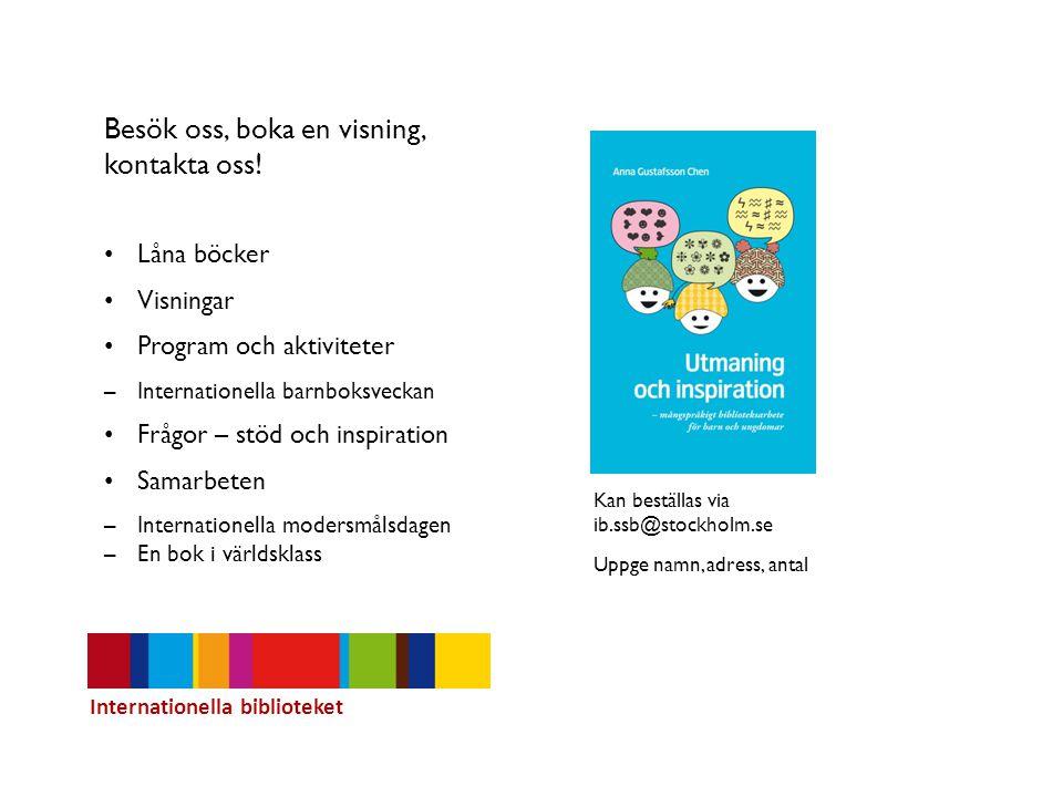 Internationella biblioteket Odengatan 59 Öppettider måndag-fredag 09.00-19.00 lördag-söndag 12.00-16.00 Kontakt ib.ssb@stockholm.se jenny.maria.meyer@stockholm.se www.interbib.se www.biblioteket.se