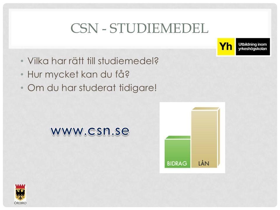 CSN - STUDIEMEDEL Vilka har rätt till studiemedel? Hur mycket kan du få? Om du har studerat tidigare!