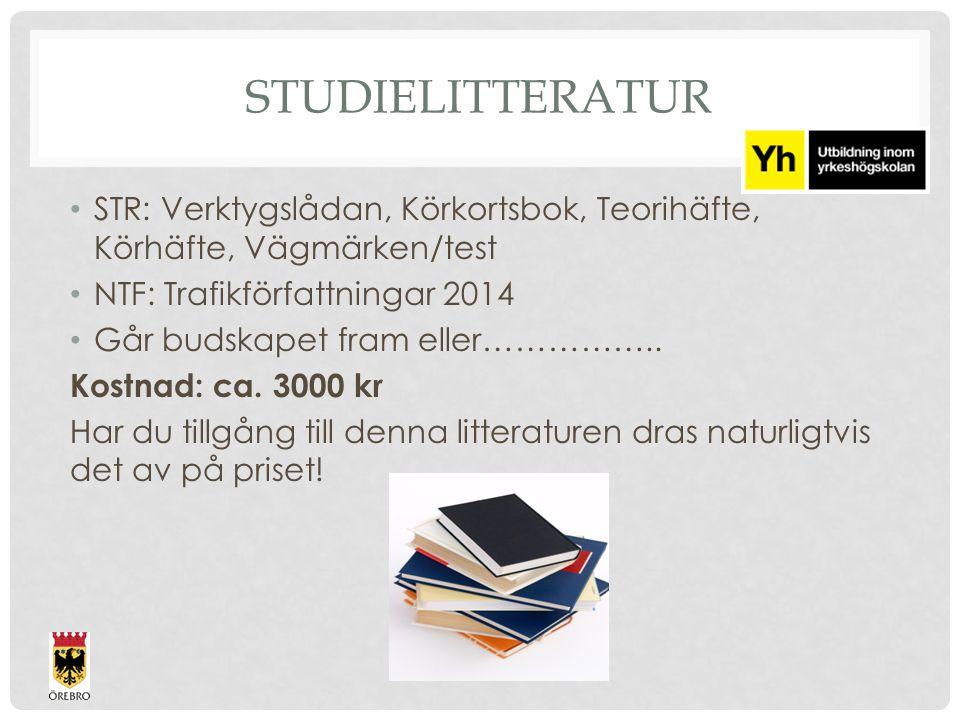 STUDIELITTERATUR STR: Verktygslådan, Körkortsbok, Teorihäfte, Körhäfte, Vägmärken/test NTF: Trafikförfattningar 2014 Går budskapet fram eller…………….. K
