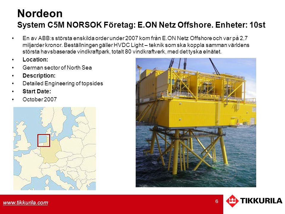 6 www.tikkurila.com Nordeon System C5M NORSOK Företag: E.ON Netz Offshore. Enheter: 10st En av ABB:s största enskilda order under 2007 kom från E.ON N