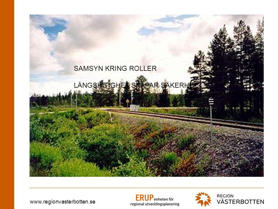 www.regionvasterbotten.se SAMSYN KRING ROLLER LÅNGSIKTIGHET SKAPAR SÄKERHET