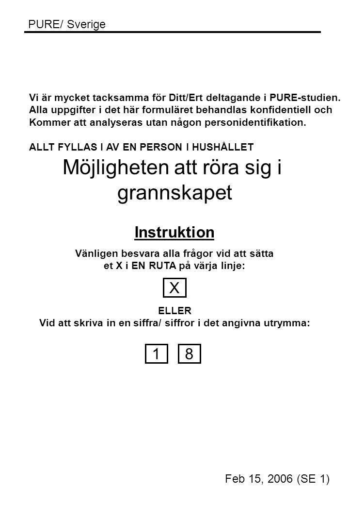 PURE/ Sverige Vi är mycket tacksamma för Ditt/Ert deltagande i PURE-studien. Alla uppgifter i det här formuläret behandlas konfidentiell och Kommer at