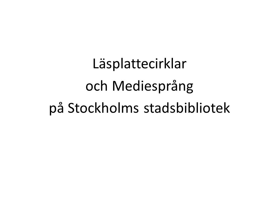 Läsplattecirklar och Mediesprång på Stockholms stadsbibliotek
