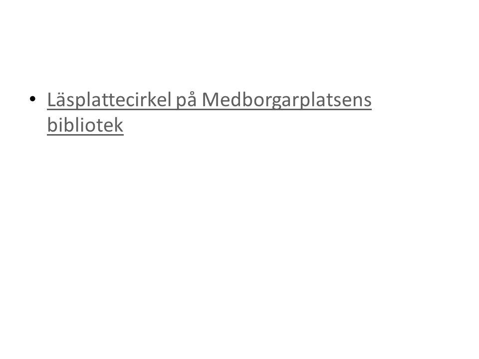 Läsplattecirkel på Medborgarplatsens bibliotek Läsplattecirkel på Medborgarplatsens bibliotek