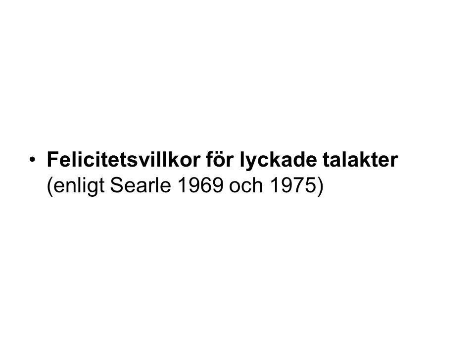 Felicitetsvillkor för lyckade talakter (enligt Searle 1969 och 1975)