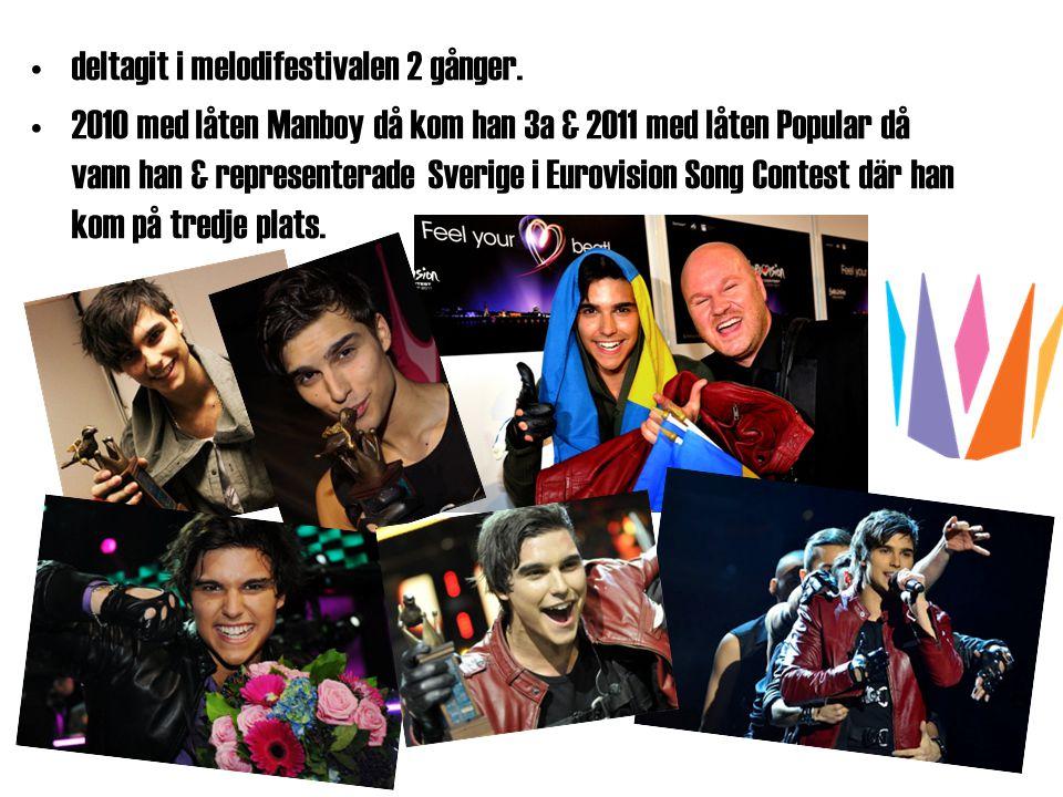 deltagit i melodifestivalen 2 gånger. 2010 med låten Manboy då kom han 3a & 2011 med låten Popular då vann han & representerade Sverige i Eurovision S