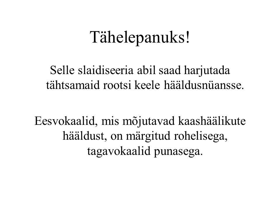 Tähelepanuks! Selle slaidiseeria abil saad harjutada tähtsamaid rootsi keele hääldusnüansse. Eesvokaalid, mis mõjutavad kaashäälikute hääldust, on mär