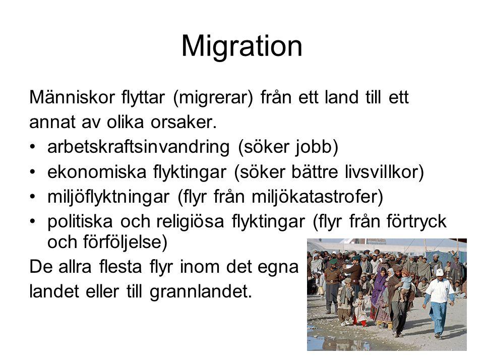 Migration Människor flyttar (migrerar) från ett land till ett annat av olika orsaker. arbetskraftsinvandring (söker jobb) ekonomiska flyktingar (söker
