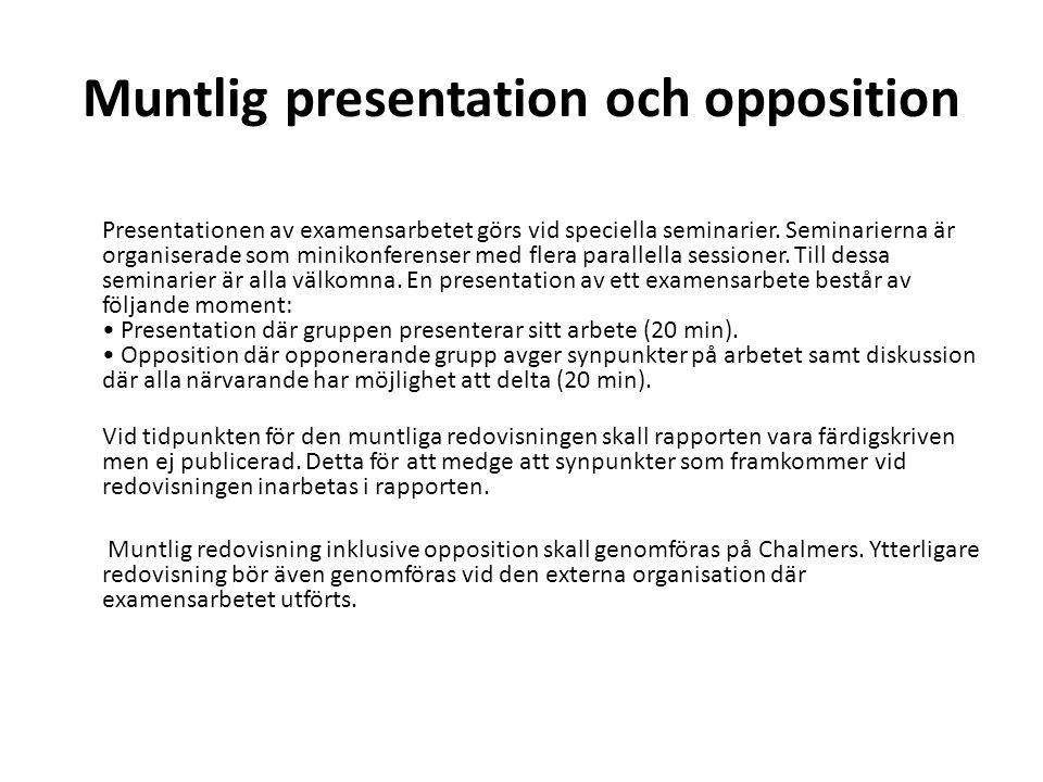Muntlig presentation och opposition Presentationen av examensarbetet görs vid speciella seminarier.