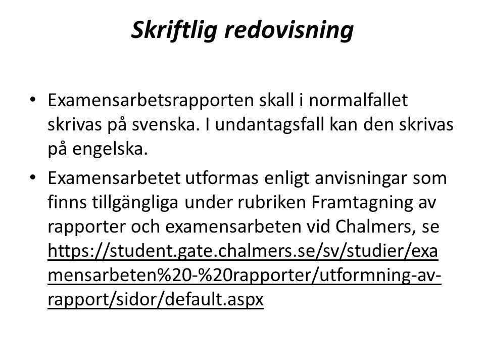 Skriftlig redovisning Examensarbetsrapporten skall i normalfallet skrivas på svenska.
