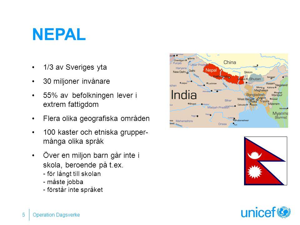 NEPAL 1/3 av Sveriges yta 30 miljoner invånare 55% av befolkningen lever i extrem fattigdom Flera olika geografiska områden 100 kaster och etniska gru