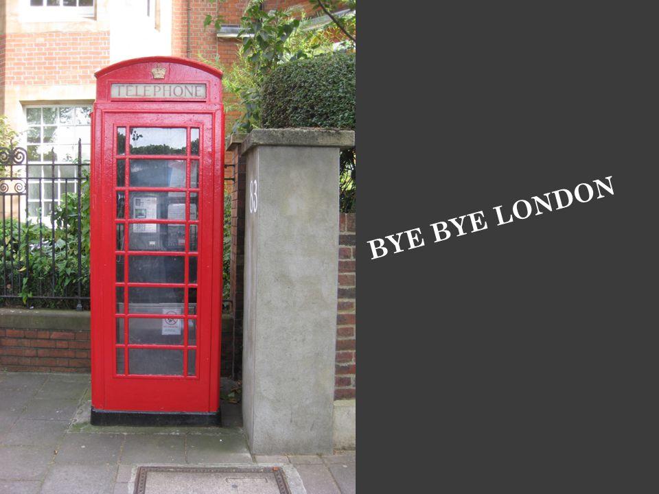 BYE BYE LONDON