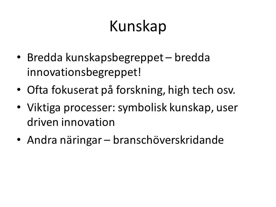 Kunskap Bredda kunskapsbegreppet – bredda innovationsbegreppet.