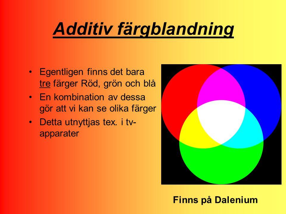 Additiv färgblandning Egentligen finns det bara tre färger Röd, grön och blå En kombination av dessa gör att vi kan se olika färger Detta utnyttjas tex.