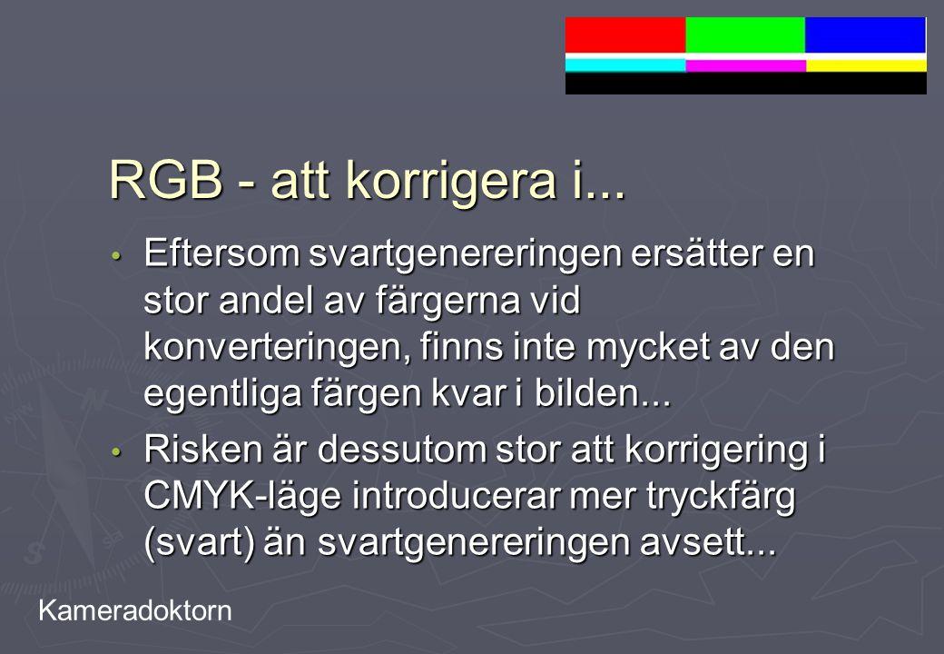 Kameradoktorn RGB - att korrigera i... Eftersom svartgenereringen ersätter en stor andel av färgerna vid konverteringen, finns inte mycket av den egen