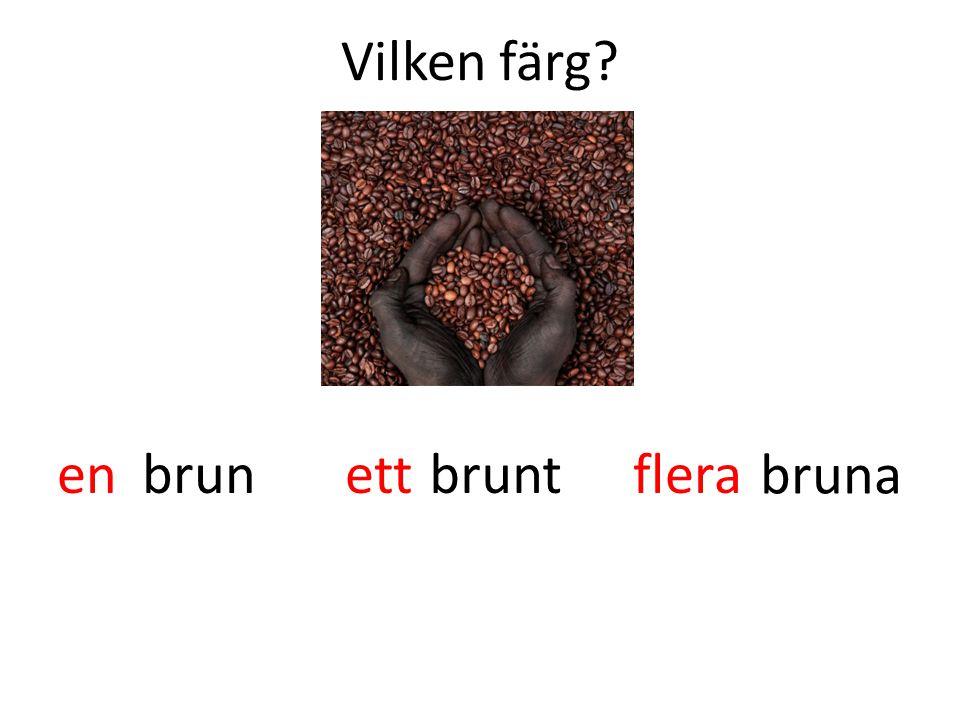 Vilken färg? brunbrunt bruna enettflera