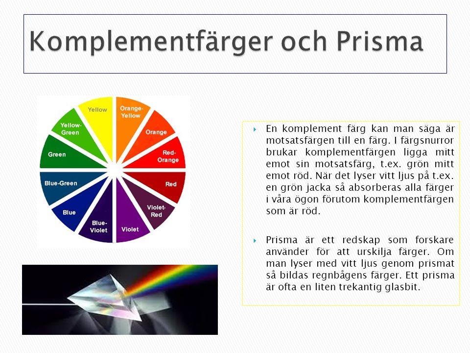  En komplement färg kan man säga är motsatsfärgen till en färg. I färgsnurror brukar komplementfärgen ligga mitt emot sin motsatsfärg, t.ex. grön mit