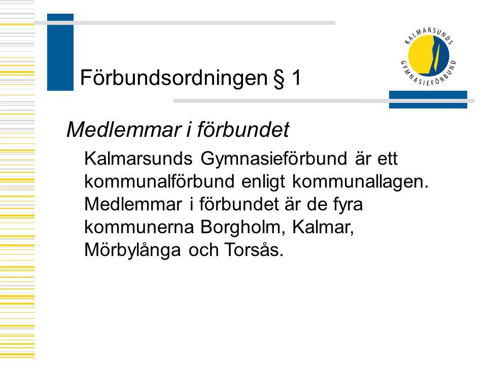 Förbundsordningen § 1 Medlemmar i förbundet Kalmarsunds Gymnasieförbund är ett kommunalförbund enligt kommunallagen. Medlemmar i förbundet är de fyra