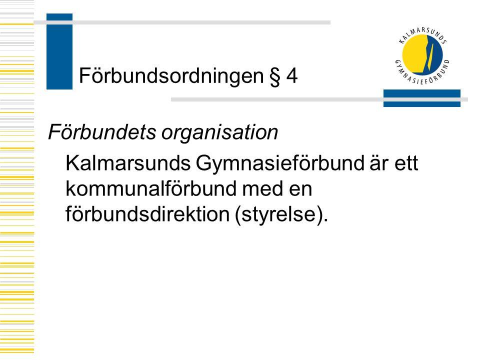Förbundsordningen § 4 Förbundets organisation Kalmarsunds Gymnasieförbund är ett kommunalförbund med en förbundsdirektion (styrelse).