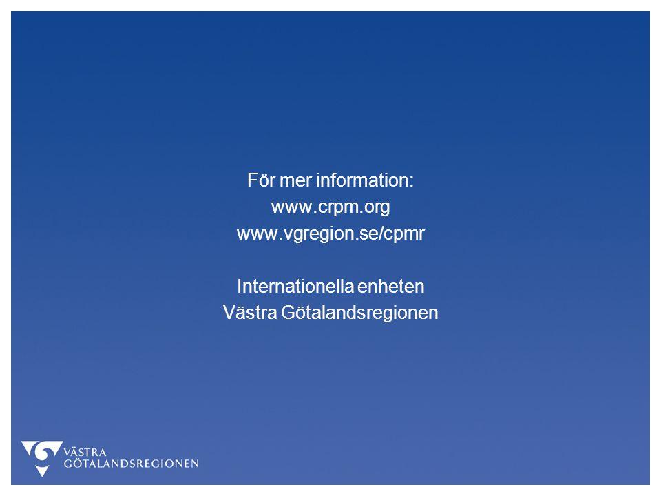 För mer information: www.crpm.org www.vgregion.se/cpmr Internationella enheten Västra Götalandsregionen