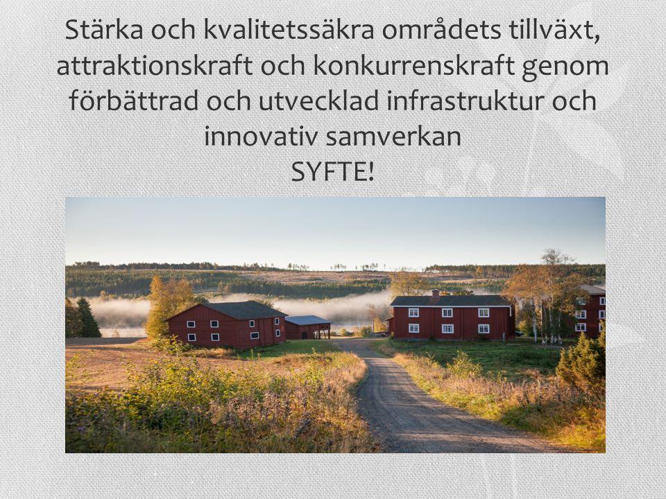 Stärka och kvalitetssäkra områdets tillväxt, attraktionskraft och konkurrenskraft genom förbättrad och utvecklad infrastruktur och innovativ samverkan