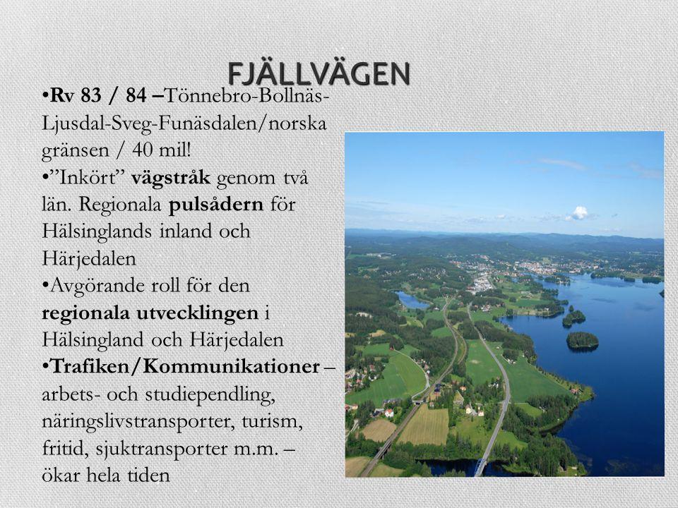 """FJÄLLVÄGEN Rv 83 / 84 –Tönnebro-Bollnäs- Ljusdal-Sveg-Funäsdalen/norska gränsen / 40 mil! """"Inkört"""" vägstråk genom två län. Regionala pulsådern för Häl"""