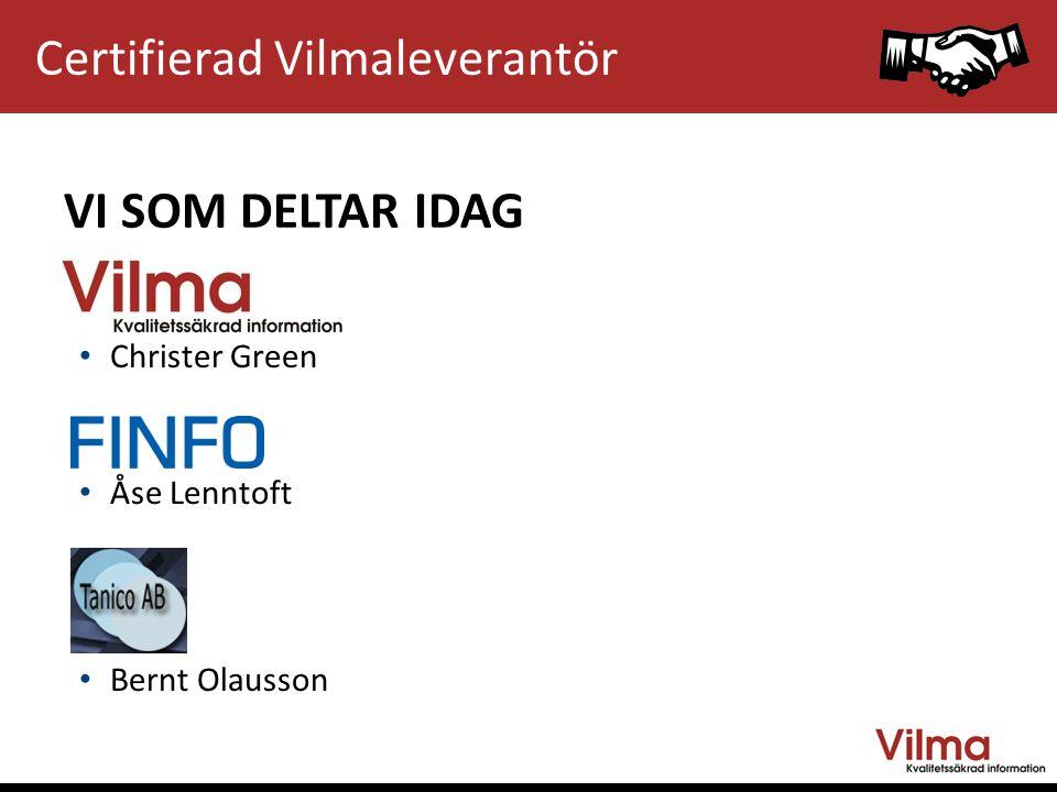 Christer Green Åse Lenntoft Bernt Olausson VI SOM DELTAR IDAG Certifierad Vilmaleverantör