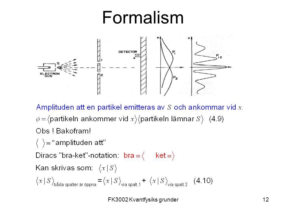 FK3002 Kvantfysiks grunder12 Formalism