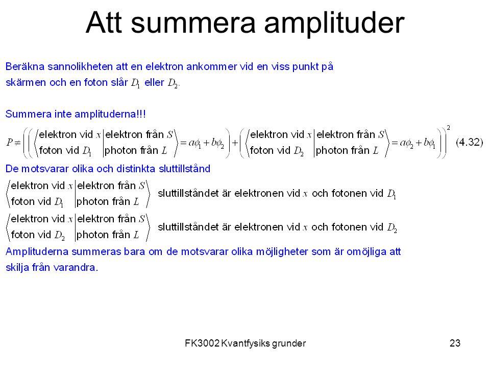 FK3002 Kvantfysiks grunder23 Att summera amplituder