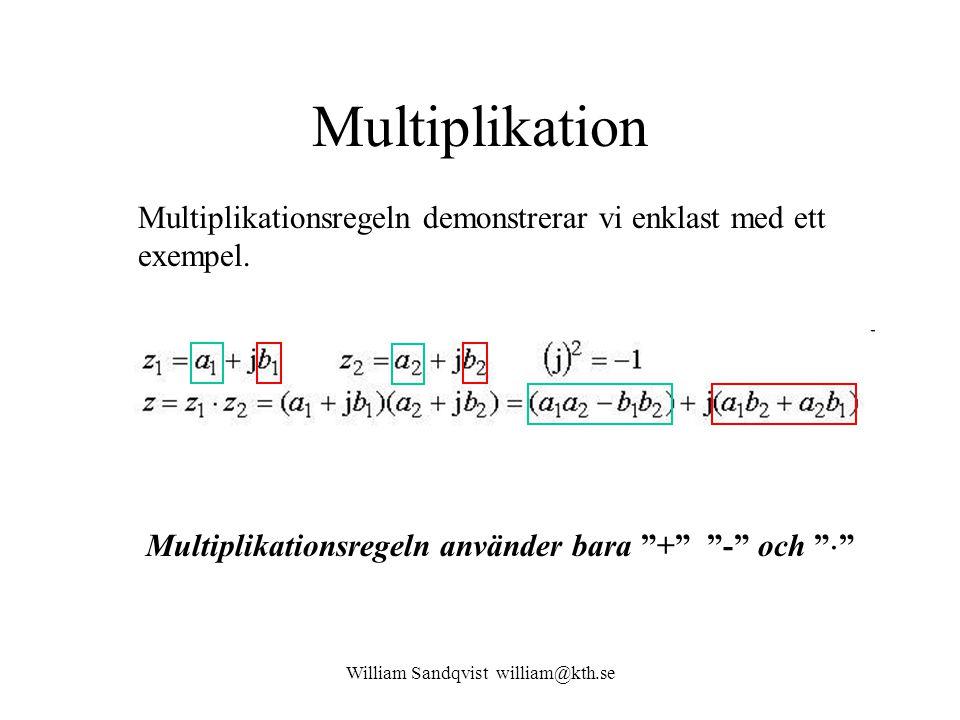 William Sandqvist william@kth.se Multiplikation Multiplikationsregeln demonstrerar vi enklast med ett exempel.