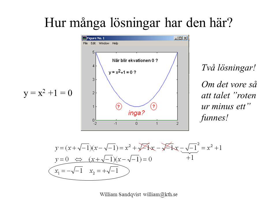 William Sandqvist william@kth.se Hur många lösningar har den här.