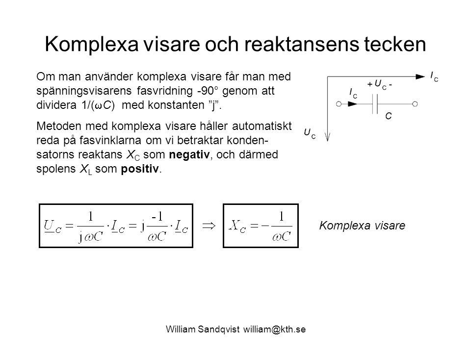 Komplexa visare och reaktansens tecken Om man använder komplexa visare får man med spänningsvisarens fasvridning -90° genom att dividera 1/(  C) med