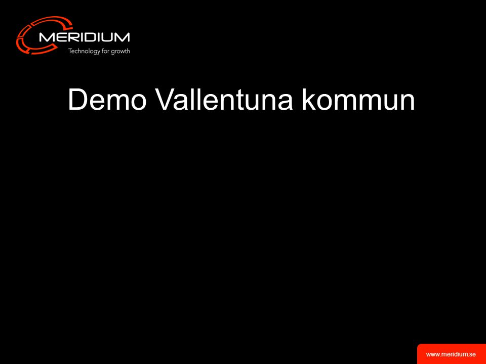 www.meridium.se Demo Vallentuna kommun