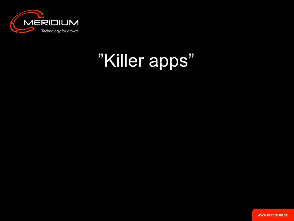 www.meridium.se Killer apps