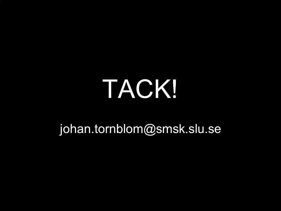 TACK! johan.tornblom@smsk.slu.se