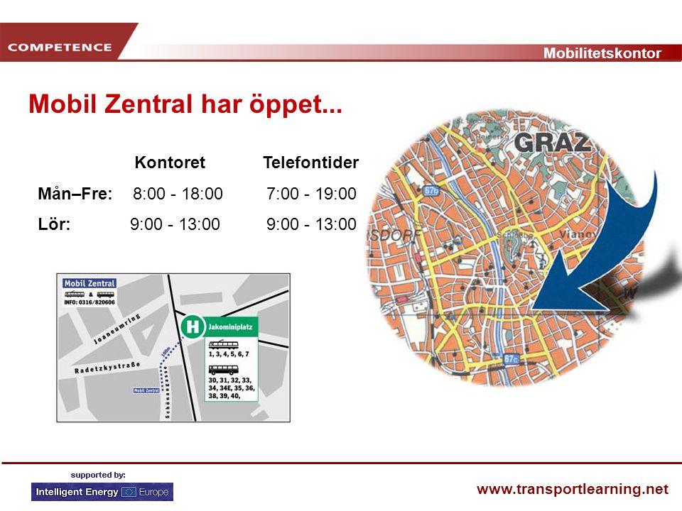 Mobilitetskontor www.transportlearning.net Kontoret Telefontider Mån–Fre: 8:00 - 18:00 7:00 - 19:00 Lör: 9:00 - 13:00 9:00 - 13:00 Mobil Zentral har ö
