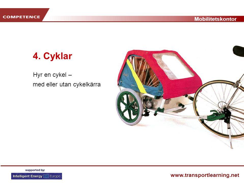 Mobilitetskontor www.transportlearning.net 4. Cyklar Hyr en cykel – med eller utan cykelkärra