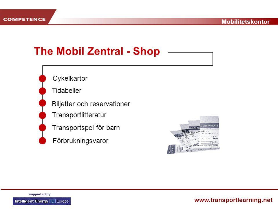 Mobilitetskontor www.transportlearning.net The Mobil Zentral - Shop Biljetter och reservationer Transportspel för barn Transportlitteratur Cykelkartor