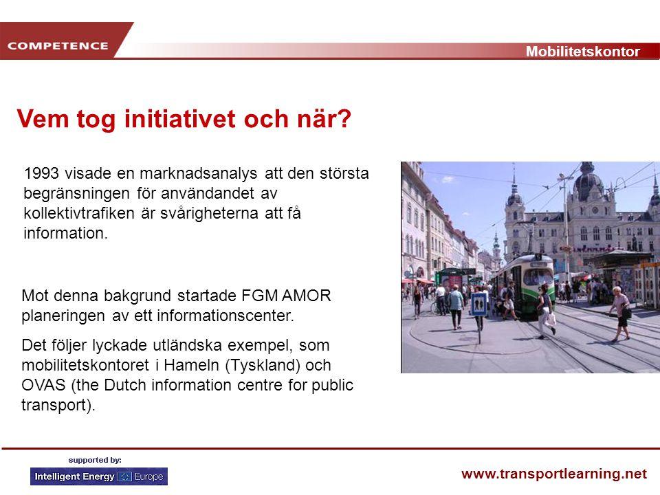 Mobilitetskontor www.transportlearning.net Mot denna bakgrund startade FGM AMOR planeringen av ett informationscenter. Det följer lyckade utländska ex