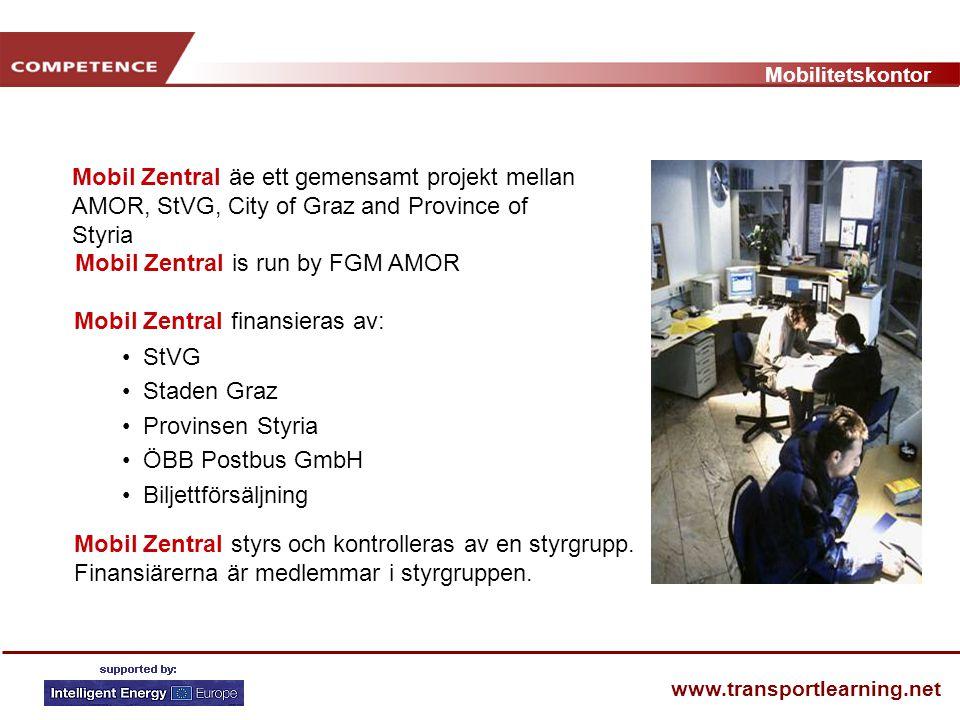 Mobilitetskontor www.transportlearning.net Mobil Zentral äe ett gemensamt projekt mellan AMOR, StVG, City of Graz and Province of Styria Mobil Zentral