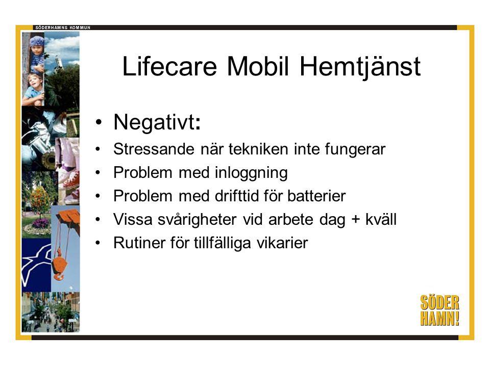 Lifecare Mobil Hemtjänst Negativt: Stressande när tekniken inte fungerar Problem med inloggning Problem med drifttid för batterier Vissa svårigheter v
