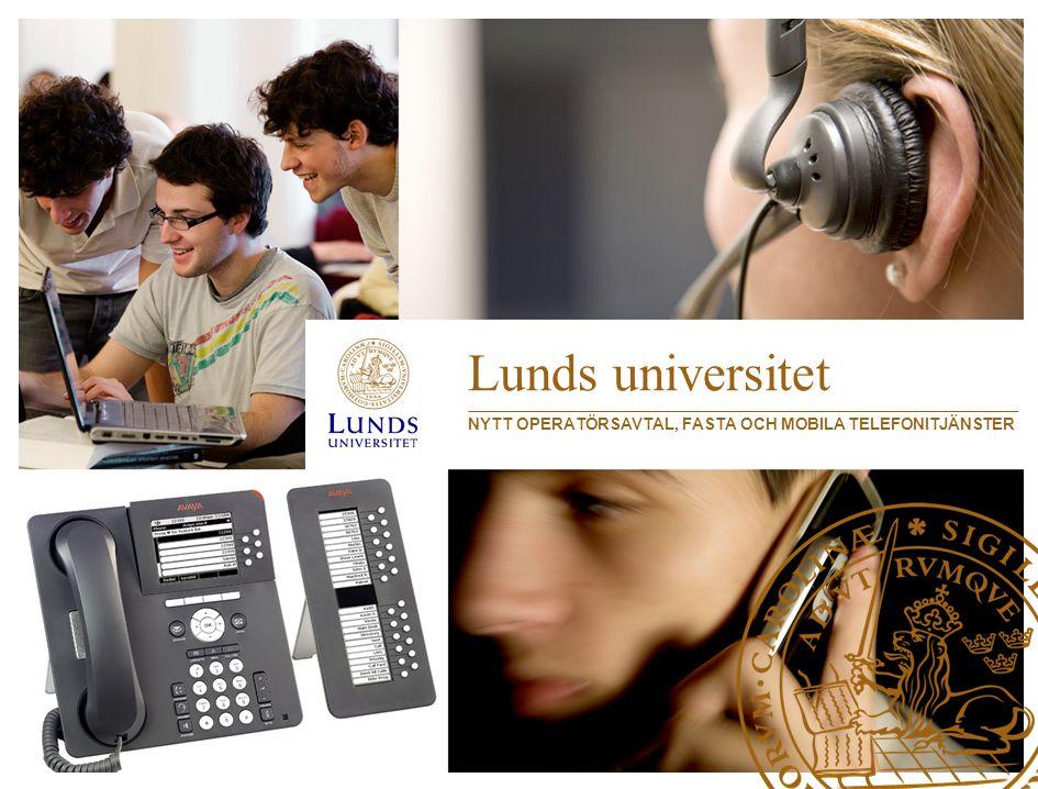 Lunds universitet NYTT OPERATÖRSAVTAL, FASTA OCH MOBILA TELEFONITJÄNSTER