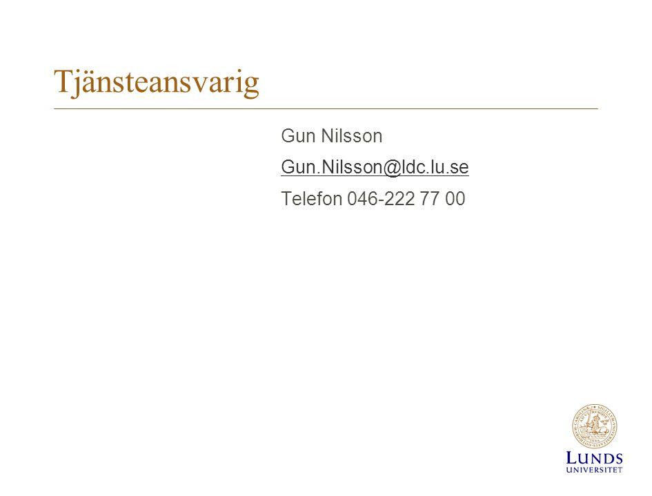Tjänsteansvarig Gun Nilsson Gun.Nilsson@ldc.lu.se Telefon 046-222 77 00