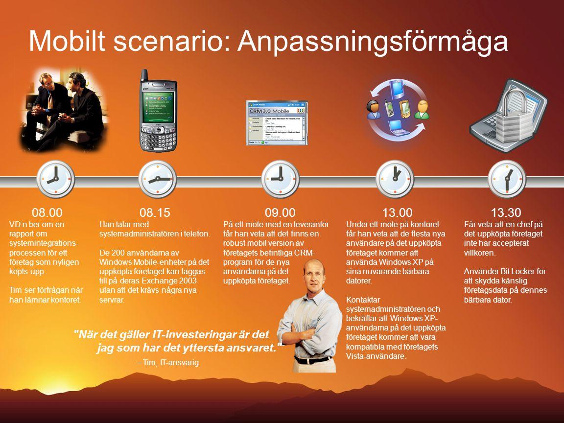 Mobilt scenario: Anpassningsförmåga 08.00 VD:n ber om en rapport om systemintegrations- processen för ett företag som nyligen köpts upp.