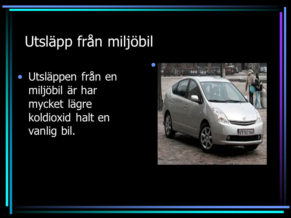Jag tycker att det är onödigt att köpa miljöbil för att dom är inte heller så bra för miljön på ett annat sätt än en vanlig bil gör.