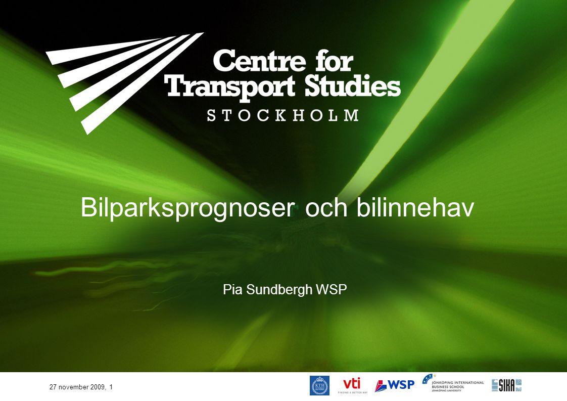 27 november 2009, 1 Bilparksprognoser och bilinnehav Pia Sundbergh WSP
