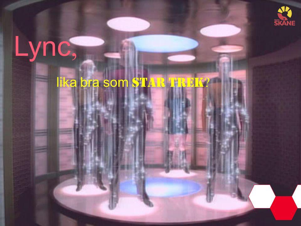 Lync, lika bra som Star Trek ?