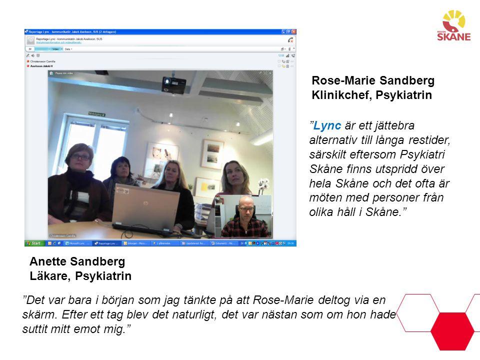 """Rose-Marie Sandberg Klinikchef, Psykiatrin Anette Sandberg Läkare, Psykiatrin """"Lync är ett jättebra alternativ till långa restider, särskilt eftersom"""